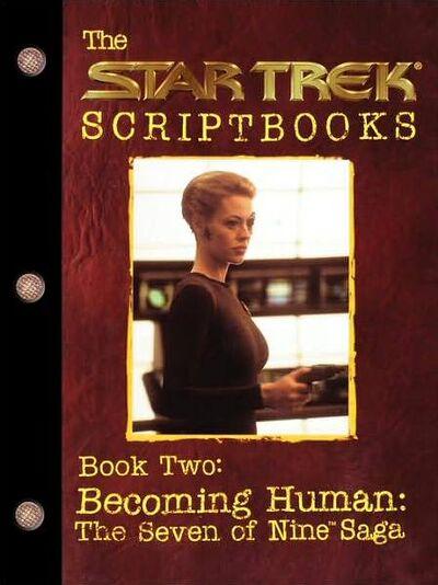 Becoming Human The Seven of Nine Saga