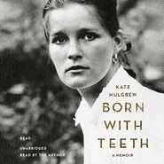 Born with Teeth audiobook
