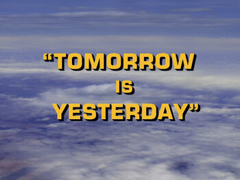 Tomorrow is Yesterday title card