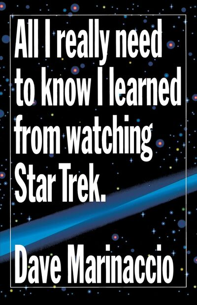All I really need to know I learned from watching Star Trek US SC