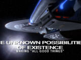 """The Unknown Possibilities of Existence: Making """"All Good Things"""""""