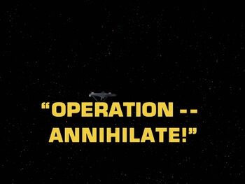 Operation -- Annihilate! title card