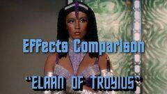 """TOS """"Elaan of Troyius"""" - """"Hélène de Troie"""" - comparaison des effets spéciaux"""
