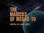 1x08 The Magicks of Megas-Tu title card