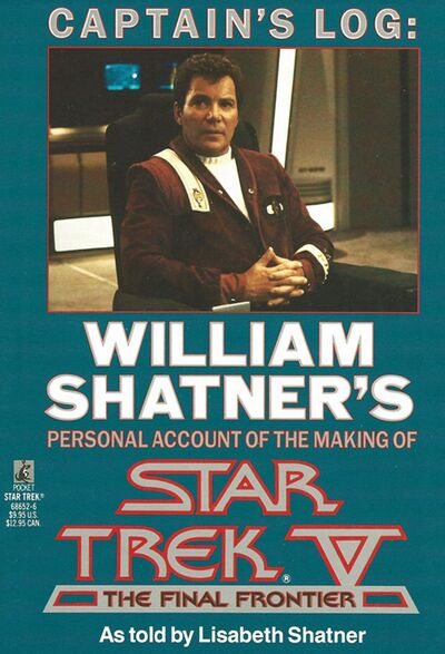 Captains Log William Shatners Personal Account of the Making of Star Trek V The Final Frontier