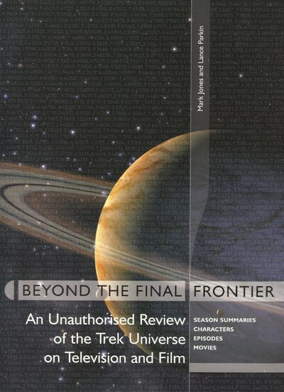 Beyond the Final Frontier An Unauthorised Review of the Trek Universe on Television and Film