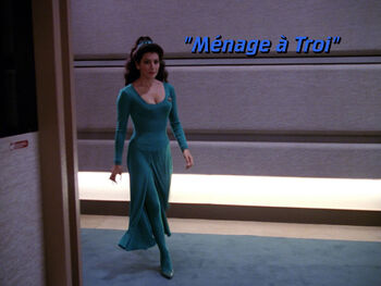 Ménage à Troi Episode Memory Alpha Fandom Powered By Wikia