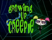 Growing Up Creepie Title Card