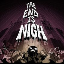 600px-The End Is Nigh cover