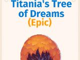 Titania's Tree of Dreams
