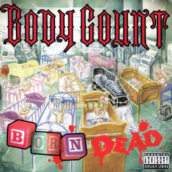 Body Count – Born Dead