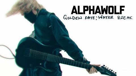 Alpha Wolf - Golden Fate; Water Break (Official Music Video)
