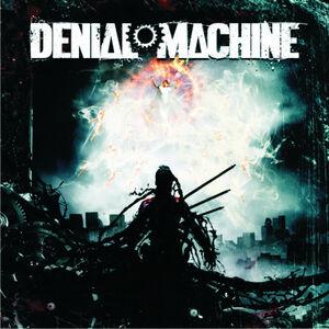 Denial Machine - same