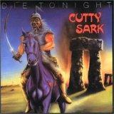 Cutty Sark - Die tonight