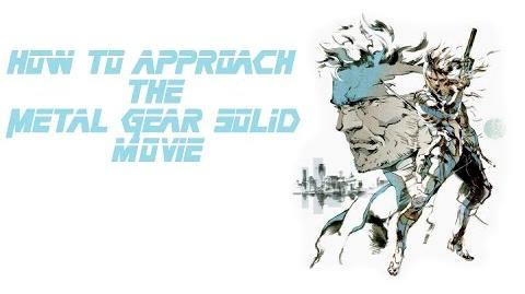 How to approach the Metal Gear Solid movie