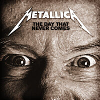 The Day That Never Comes (single)