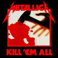 Kill 'Em All (album) | Metallica Wiki | FANDOM powered by Wikia