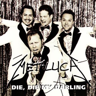 Die Die My Darling Single Metallica Wiki Fandom Powered By Wikia