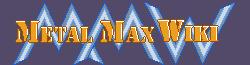 Metal Max Wiki