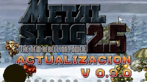 Metal slug 2.5 v0.9 Actualización