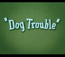 Dog Trouble