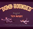 Dumb-Hounded