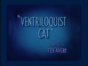 Ventriloquist Cat