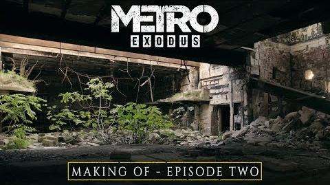 The Making Of Metro Exodus - Episode Two (EU)