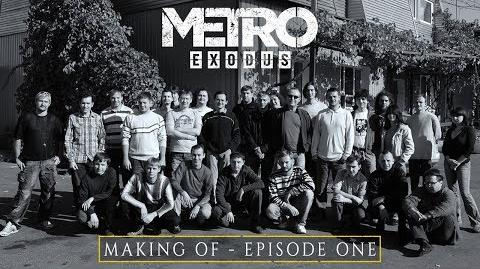 The Making Of Metro Exodus - Episode One (EU)