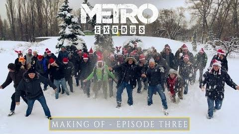 The Making Of Metro Exodus - Episode Three (EU)