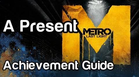 A Present - Metro Last Light Achievement Guide