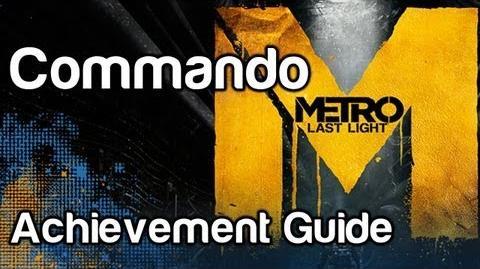 Commando - Metro Last Light Achievement Guide