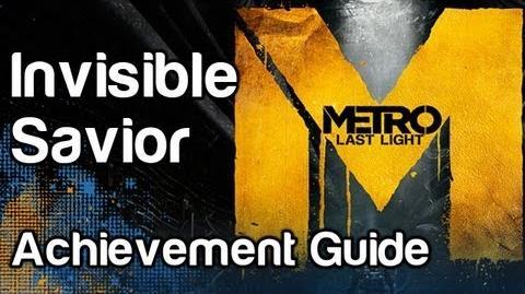Invisible Savior - Metro Last Light Achievement Guide