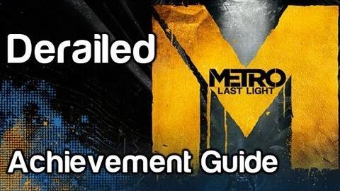 Derailed - Metro Last Light Achievement Guide