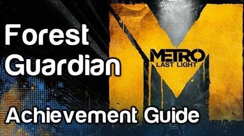 Forest Guardian (Secret Achievement) - Metro Last Light Achievement Guide