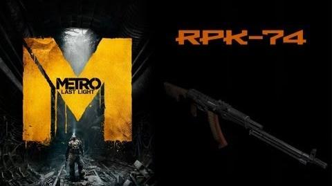 Metro Last Light Weapons (RPK-74 light machine gun)