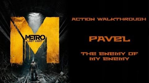 (4) Metro Last Light (Action Hardcore Walkthrough) Pavel (The enemy of my enemy)