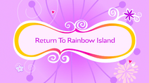 Return to Rainbow Island