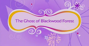 The Ghost of Blackwood Forest