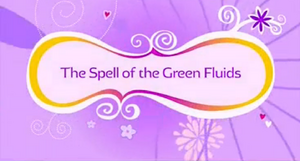 The Spell of the Green Fluids