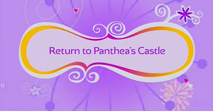 Return to Panthea's Castle