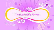 The Dark Elf's Arrival