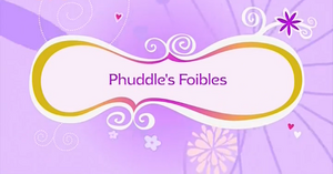 Phuddle's Foibles