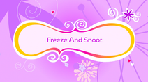 Freeze and Snoot