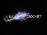 A Bullet for Crockett