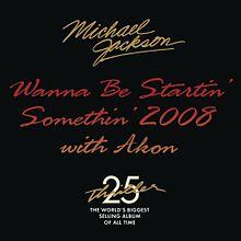 Wanna Be Startin' Somethin' 2008