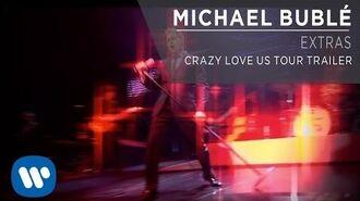 Michael Bublé - Crazy Love US Tour Trailer Extra