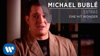 Michael Bublé - One Hit Wonder Extra