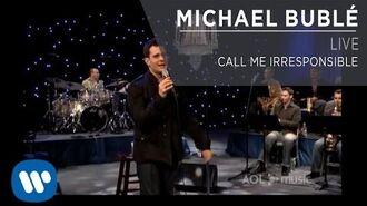 Michael Bublé - Call Me Irresponsible Live