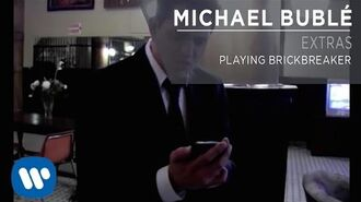 Michael Bublé - Playing Brickbreaker Extra